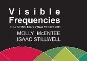V i s i b l e Frequencies // CIT Arts Office Science Week Exhibition >> 7th - 24th Nov 2016